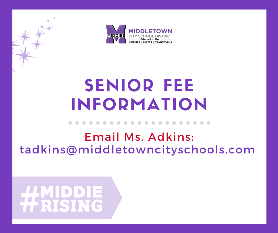 Senior Fees: email Ms. Adkins at tadkins@middletowncityschools.com